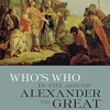 Who s Who in the Age of Alexander the Great: Prosopography of Alexander s Empire  download pdf