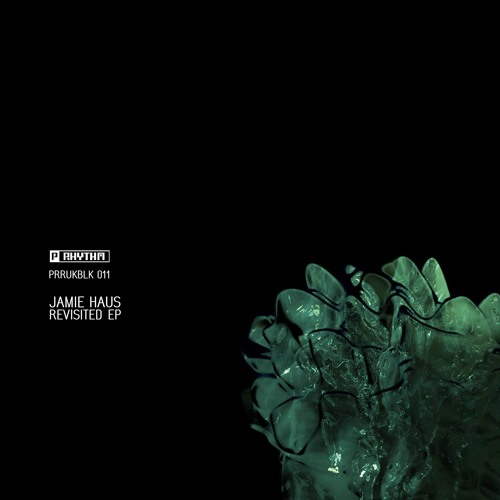 Jamie Haus - Revisited EP [Planet Rhythm] [PRRUKBLK011]
