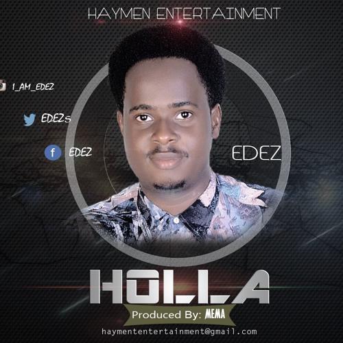 HOLLA - EDEZ(prod By Mema)