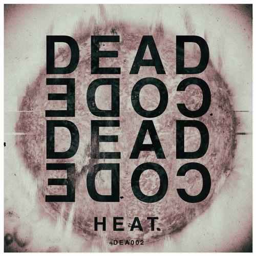 PREMIER: Deadcode - Heat (Deadcode Records)