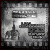 CURSED BLESSINGS ... JAY REED FT. THAT BOY KILLA