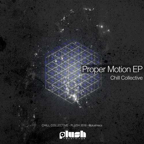 Chill Collective - Proper Motion [PLUSH087D]