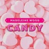 Madeleine Wood - Candy (Hectic Remix)