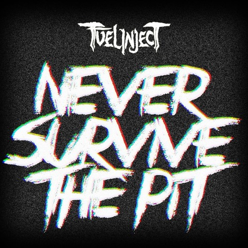 Never Survive The Pit