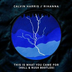Calv!n Harr!s ft. R!hanna - Th!s Is Wh@t You C@me For (Holl & Rush Bootleg) [FREE DOWNLOAD]