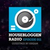 Housebloggen Radio Episode 011 - Guestmix by KREAM