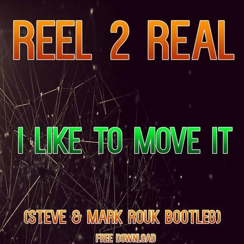 Reel 2 Real - I Like To Move It (Steve & Mark Rouk Bootleg)