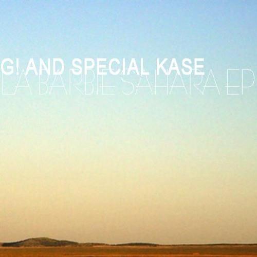 G & Special Kase - La Barbie Sahara (Original Mix)