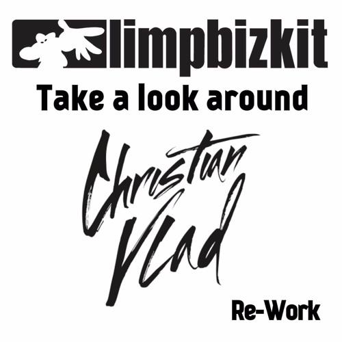 Limp bizkit take a look around (christian vlad re-work) by.
