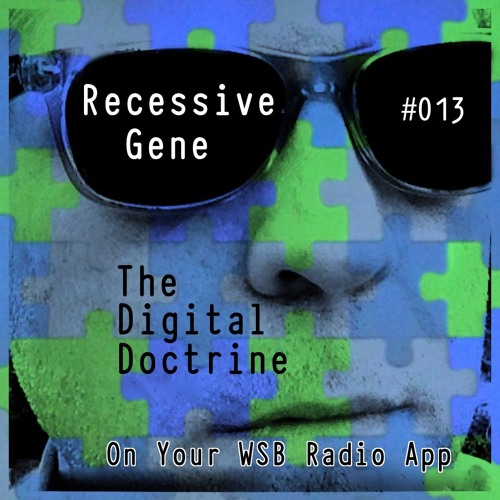 The Digital Doctrine #013 - Recessive Gene