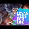 LOYAN - Zeus For Life