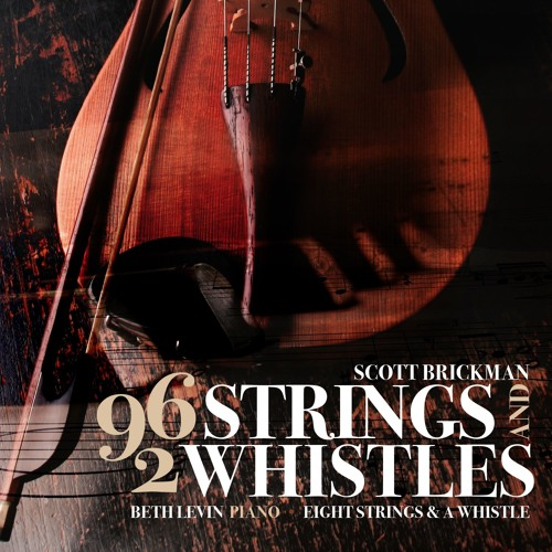 Scott Brickman - 96 strings and 2 whistles