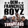 Dem Franchize Boyz Feat. Lloyd - Turn Heads (HQ)