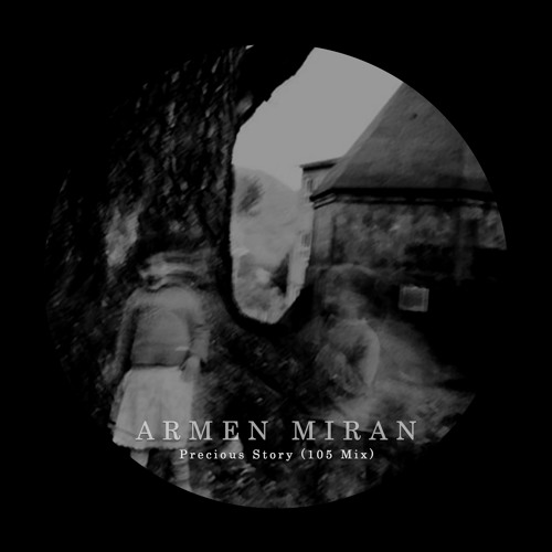 Armen Miran - Precious Story (105 Mix)