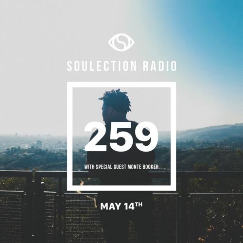 Soulection Radio Show #259 w/ Monte Booker