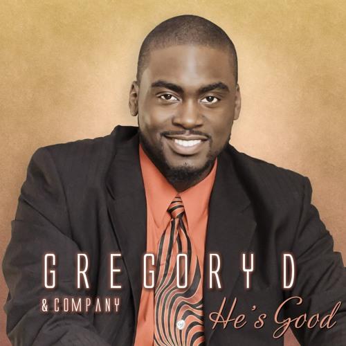 01 Gregory D & Company - He's Good (Radio Edit)