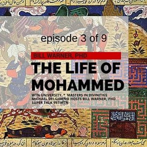 The Life of Mohammed: The Sira (Lesson 3 of 9)