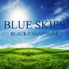 "Black Champagne ""Blue Skies"" [Jamaica Black Life Productions / VPAL Music]"