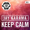 Jay Karama - Keep Calm [OUT NOW]