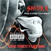 Young Streetz x Lady Mani- Smoke (Prod x Streetz)
