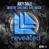 Joey Dale - Where Dreams Are Made