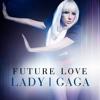 Future Love - Lady Gaga (Remix snippet by Brooklynnightss)