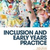 Inclusion and Early Years Practice  download pdf