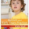 Autism and Early Years Practice  download pdf