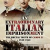 An Extraordinary Italian Imprisonment: The Brutal Truth of Campo 21, 1942-3  download pdf
