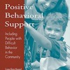 Positive Behavioral Support: Including People with Difficult Behavior in the Community  download pdf