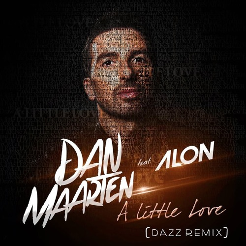 Dan Maarten - A Little Love (DAZZ Remix)[DOWNLOAD SNIPPET]