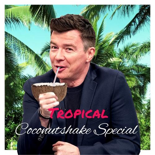 Rick Astley - Keep Singing (Tropical Coconutshake Special