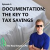 Episode #1 - Documentation: The Key to Tax Savings