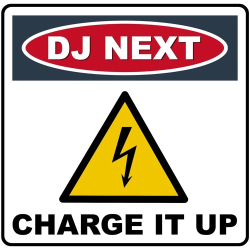 DJ Next - Charge it Up