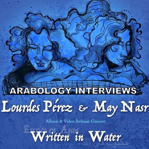 Interview w/ May Nasr + Lourdez Perez ft New Arabic-Spanish CD
