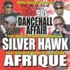 The Ultimate 80s 90s Dancehall Affair. Silver Hawk & Afrique.