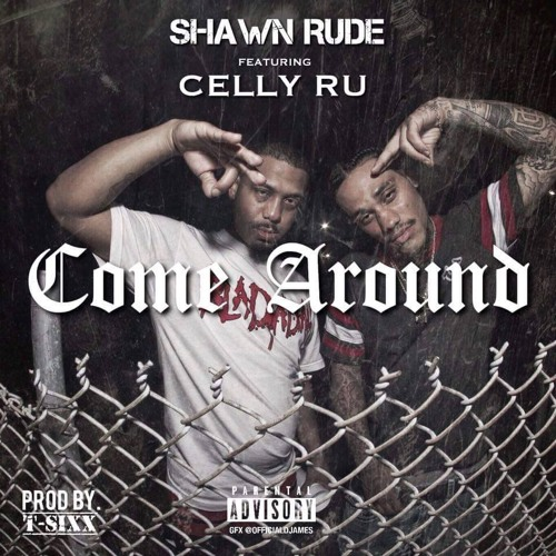 Shawn Rude ft. Celly Ru - Come Around (Prod.  T-Sixx) [Thizzler.com]