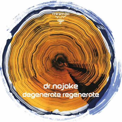 Dr.Nojoke - Degenerate Regenerate [MINIMALL168]