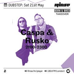 Rinse FM Podcast - Caspa & Rusko - 21st May 2016