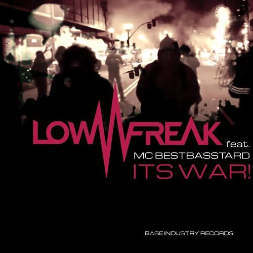 It's War! by Lowfreak feat. MC Bestbasstard - Like and comment!