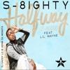 S - 8ighty Halfway  Feat. Lil Wayne (b Mixxx)