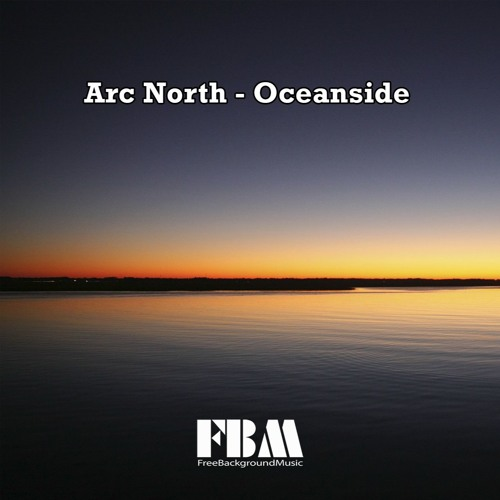 Arc North - Oceanside - Free Background Music by Free Background