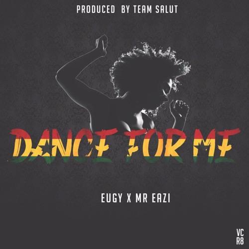 MP3 EAZI ME FT MR FOR EUGY TÉLÉCHARGER DANCE