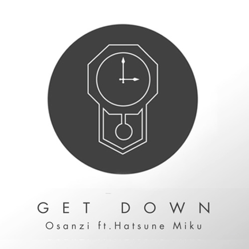 GET DOWN feat.初音ミク