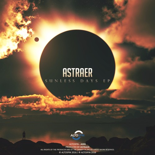 A006: Astraer - Sunless Days EP
