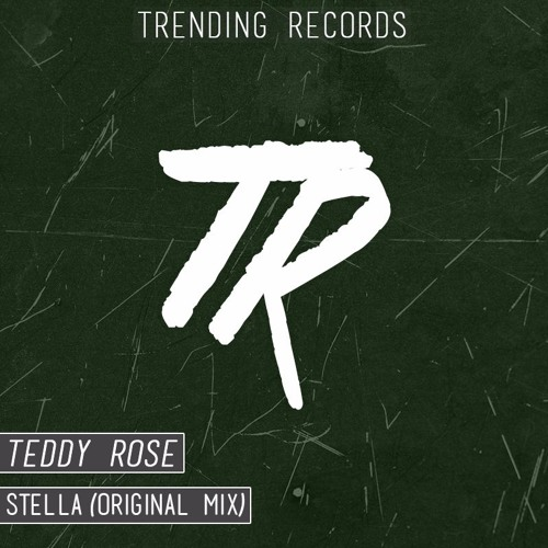 Teddy Rose - Stella (Original Mix)