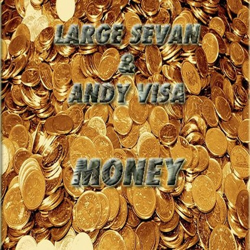 Large Sevan & Andy Visa - Money (Remix)