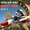 Axel F - Crazy Frog (5E7EN Rave Remix)