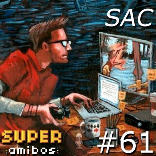 SAC61 - O que ta acontecendo com o mundo?!?!