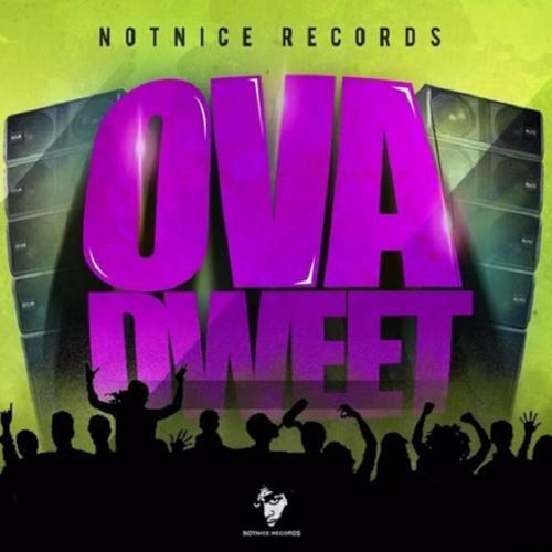 Ova Dweet Riddim Mix May 2016